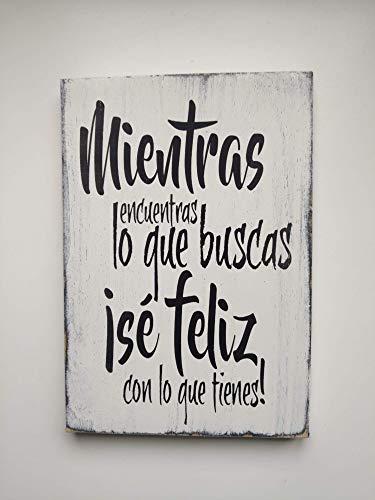 Cartel de Madera Con Frases motivadoras, optimistas, con sentido del humor y citas célebres. Ideas para Regalar o Decorar. Acabados Vintage-Regalo para El-Ella