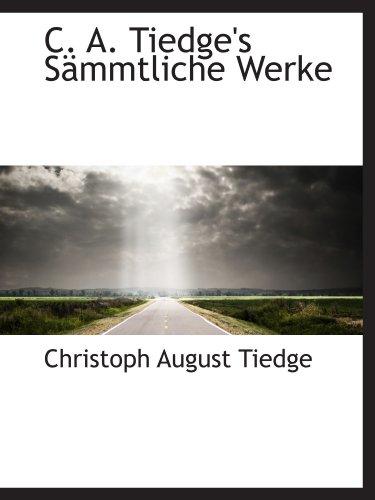 C. A. Tiedge's Sämmtliche Werke