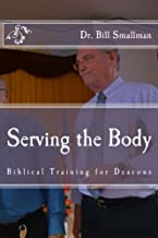 Serving the Body: Biblical Training for Deacons (TRUSTpages Series)