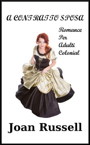 A CONTRATTO SPOSA: Romance Per Adulti Colonial (Italian Edition)