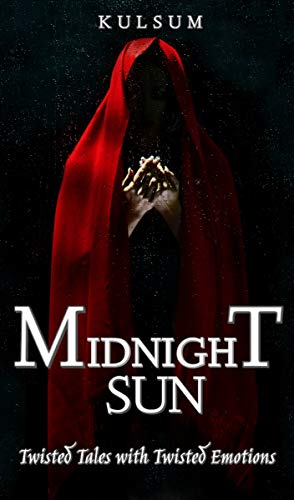 Midnight Sun: Twisted Tales with Twisted Emotions (English Edition)