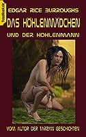 Das Hoehlenmaedchen und der Hoehlenmann: Vom Autor der Tarzan Geschichten