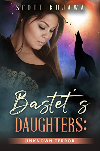 Bastet's Daughters: Unknown Terror (Town of Unknown Book 1) (English Edition)