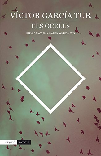 Els ocells: Premi de Novel·la Marian Vayreda 2015 (Catalan Edition)