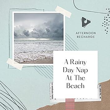 A Rainy Day Nap At The Beach