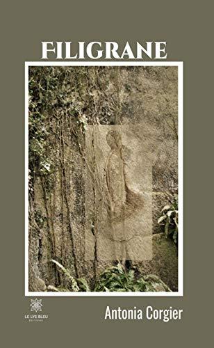 Filigrane: Roman (LE LYS BLEU) par [Antonia Corgier]
