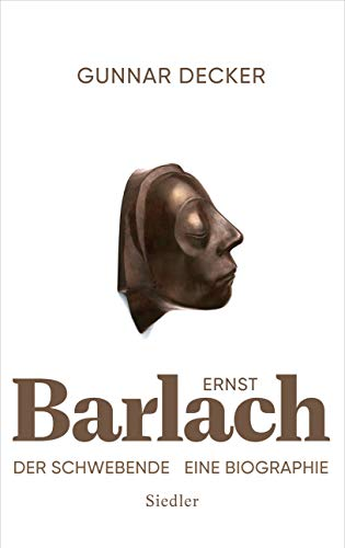 Ernst Barlach - Der Schwebende: Eine Biographie