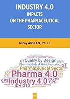 Indusrty 4.0 Impacts On The Pharmaceutical Sector