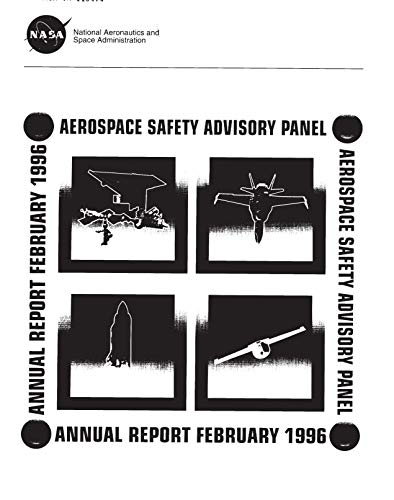 Aerospace Safety Advisory Panel Annual Report February 1996 (English Edition)