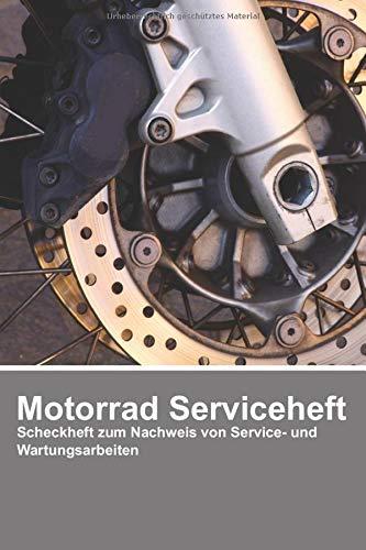 Motorrad Serviceheft: Universal Serviceheft Scheckheft zum Nachweis von Service- und Wartungsarbeiten für alle Hersteller Servicebuch Inspektion