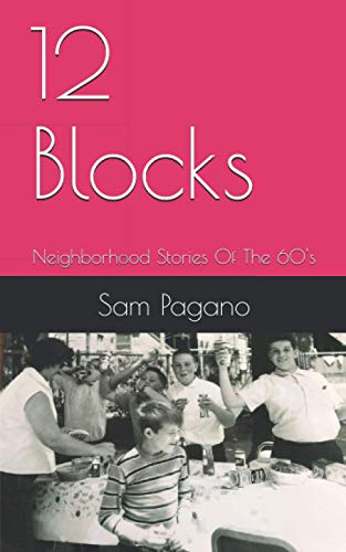 12 Blocks: Neighborhood Stories Of The 60's