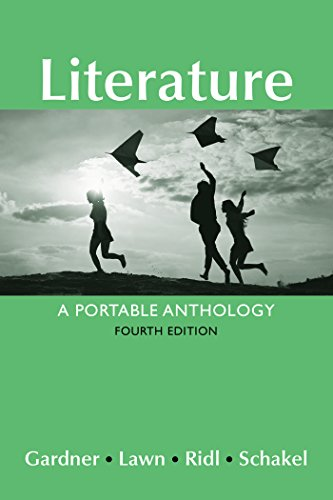 Compare Textbook Prices for Literature: A Portable Anthology Fourth Edition ISBN 9781319035341 by Gardner, Janet E.,Lawn, Beverly,Ridl, Jack,Schakel, Peter