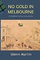 No Gold in Melbourne: A Scottish Family in Australia