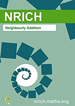 Neighbourly Addition Activity Sheet by [NRICH]