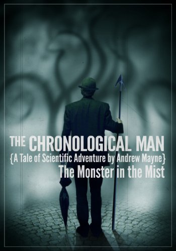 Amazon Com The Monster In The Mist A Chronological Man Adventure The Chronological Man Book 1 Ebook Mayne Andrew Kindle Store