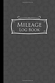 Mileage Log Book: Mileage Booklet, Mileage Log For Work, Mileage Tracker For Business, Grey Cover (Mileage Log Books) (Volume 52)