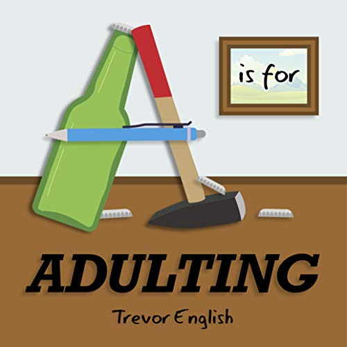A is for Adulting
