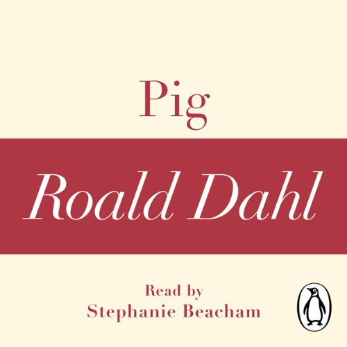 Couverture de Pig (A Roald Dahl Short Story)