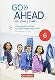 Go Ahead - Realschule Bayern- 6. Klasse Schulaufgabentrainer