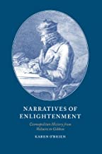 Narratives of Enlightenment: Cosmopolitan History from Voltaire to Gibbon: 34 (Cambridge Studies in Eighteenth-Century Eng...
