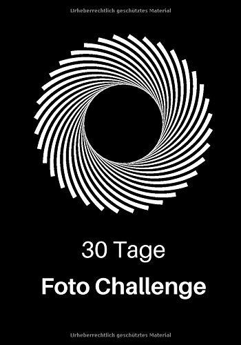 30 Tage Foto Challenge: Foto Aufgaben für einen Monat • Fotografie Challenge für Anfänger und Fortgeschrittene