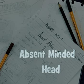 Absent Minded Head
