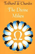 The Divine Milieu by Teilhard De Chardin (1968-10-31)