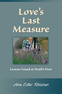 Love's Last Measure: Lessons Found at Death's Door
