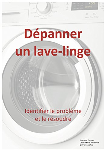 Dépanner un lave-linge (French Edition)