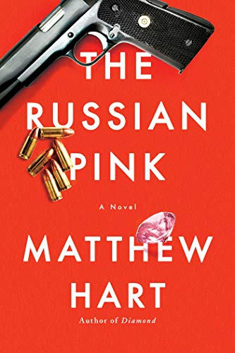 Compare Textbook Prices for The Russian Pink: A Novel  ISBN 9781643135502 by Hart, Matthew