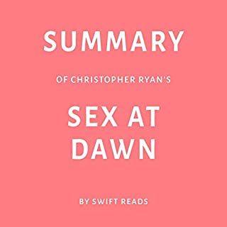 Summary of Christopher Ryan's Sex at Dawn by Swift Reads cover art
