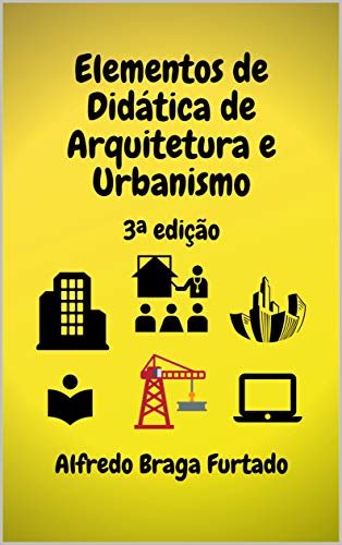 Elementos de Didática de Arquitetura e Urbanismo: 3ª edição