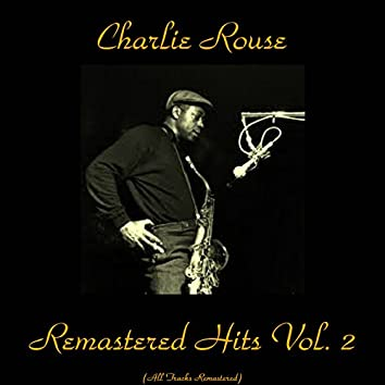 Remastered Hits Vol. 2 (feat. Paul Quinichette) [All Tracks Remastered]