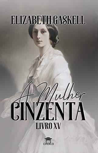 A Mulher Cinzenta (Clássicos Traduzidos - Elizabeth Gaskell)