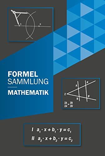 Formelsammlung Mathematik : Mittelstufe bis Klasse 10 für alle Bundesländer