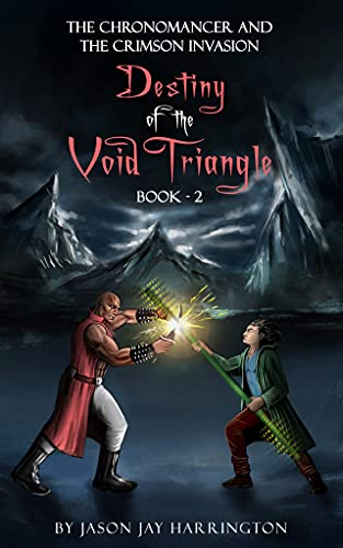 The Chronomancer and the Crimson Invasion: Destiny of the Void Triangle: II (English Edition)