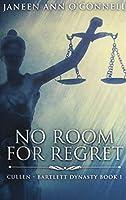 No Room For Regret: Premium Hardcover Edition