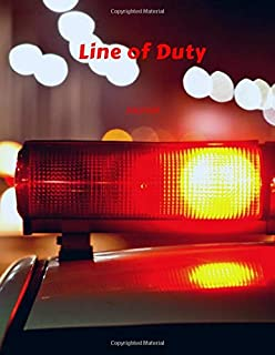 Line of Duty Journal: Gift Idea for Cop | PAPERBACK 8.5