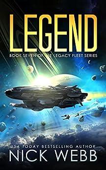 Legend: Book 7 of The Legacy Fleet Series by [Nick Webb]