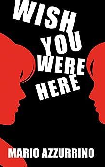 Wish You Were Here by [Mario Azzurrino]