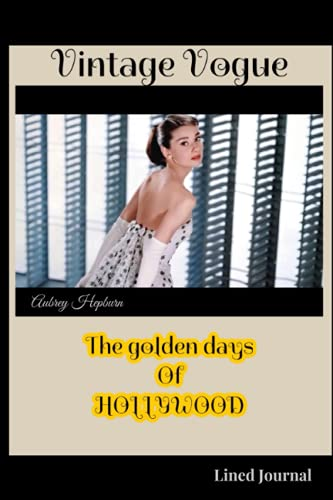 """VINTAGE VOGUE LINED JOURNAL """"The Golden Age Of Hollywood"""": Cover inspired by vintage magazine photo of movie star Aubrey Hepburn - 6x9 paperback"""