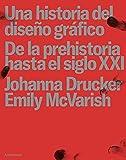 Una historia del diseño gráfico: De la prehistoria hasta el siglo XXI (Fuera de Serie nº 2)