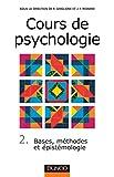 Cours de psychologie, tome 2 - Bases, méthodes, épistémologie