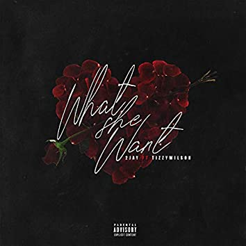 What She Want (feat. TizzyWilson)