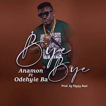 Bye Bye (feat. Odehyie Ba)