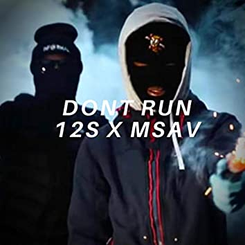 DONT RUN