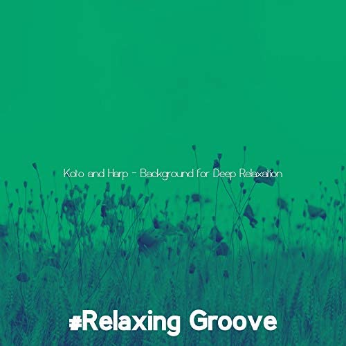 #Relaxing Groove