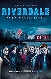 Riverdale - Fuga dalla città (La serie di Riverdale Vol. 2)
