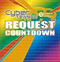 Cyber Trance by Cyber Trance-Request Countdown