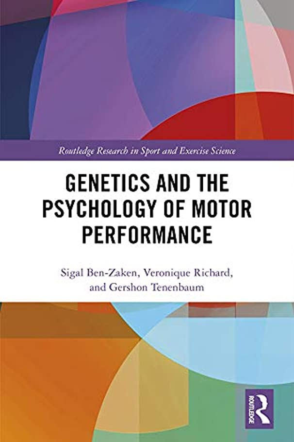 ベンチャー装備する宙返りGenetics and the Psychology of Motor Performance (Routledge Research in Sport and Exercise Science) (English Edition)